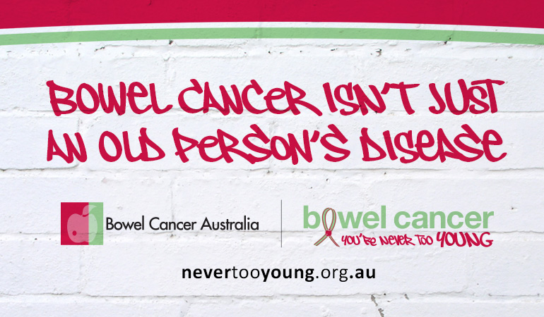 Bowel Cancer You're Never Too Young