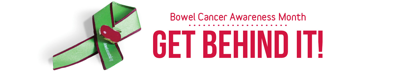 Bowel Cancer Awareness Month Get Behind It